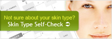 Not sure about your skin type? Skin Type Self-Check